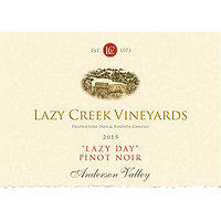 Lazy Creek 2015 Pinot Noir, Lazy Day, Anderson Valley